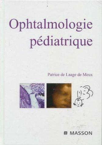 Ophtalmologie pédiatrique de Patrice de Laage de Meux (5 mai 2003) Relié