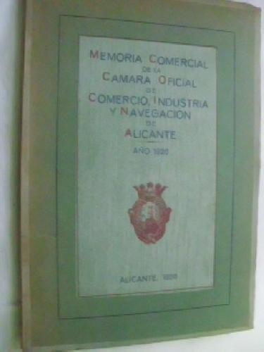 MEMORIA COMERCIAL DE LA CÁMARA OFICIAL DE COMERCIO, INDUSTRIA Y NAVEGACIÓN DE ALICANTE AÑO 1926