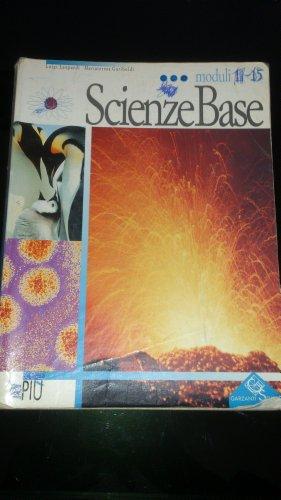 Scienze base. Modulo 11-15. Per la Scuola media