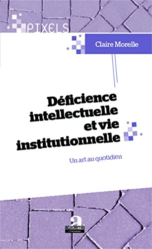 Déficience intellectuelle et vie institutionnelle