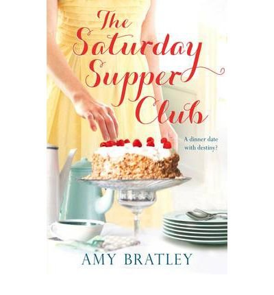 Portada del libro [(The Saturday Supper Club)] [ By (author) Amy Bratley ] [May, 2012]