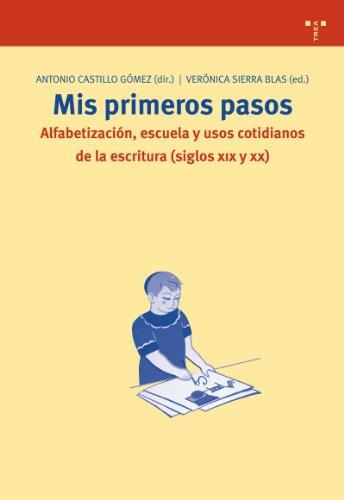 Mis primeros pasos. Alfabetización, escuela y usos cotidianos (Biblioteconomía y Administración Cultural)
