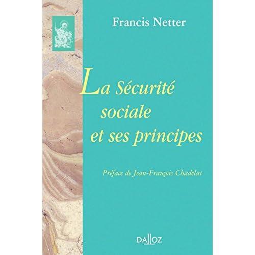 La Sécurité sociale et ses principes: Réimpression de l'édition de 1959