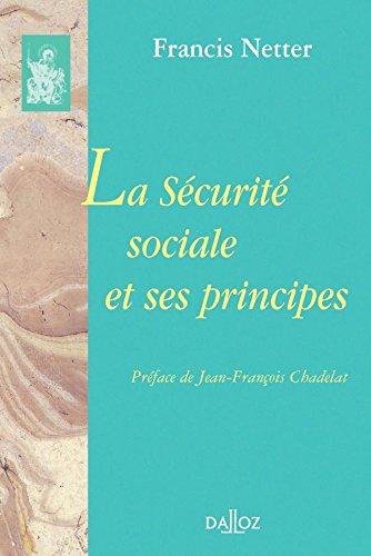 La Sécurité sociale et ses principes: Réimpression de l'édition de 1959 par Francis Netter