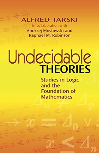 Undecidable Theories: Studies in Logic and the Foundation of Mathematics (Dover Books on Mathematics: Written by Alfred Tarski, 2010 Edition, Publisher: Dover Publications Inc. [Paperback]
