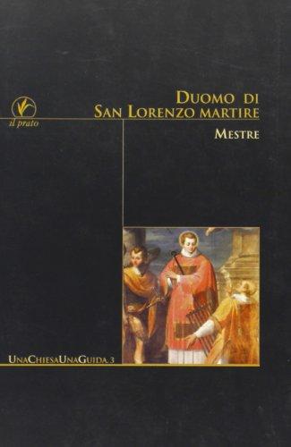 Duomo di San Lorenzo martire. Mestre (Una chiesa una guida)