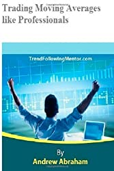 Trading Moving Averages like a Professional (Trend Following Mentor)
