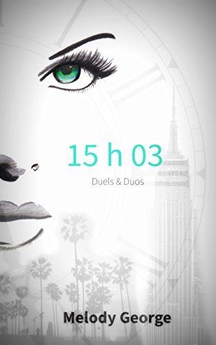 15 h 03 : Duels & Duos - Melody George (2018) sur Bookys