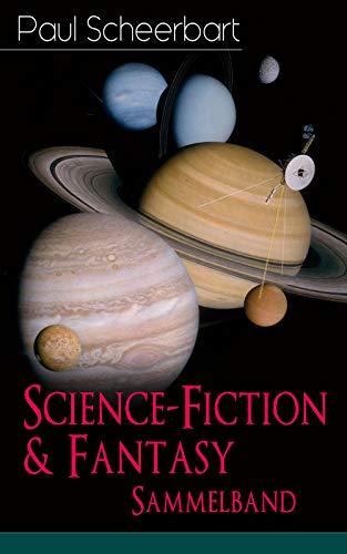 Science-Fiction & Fantasy Sammelband: Lesabéndio + Die große Revolution + Der Kaiser von Utopia + Platzende Kometen + Die wilde Jagd + Münchhausen und ... zehn Prozent Weiß + Immer mutig! + und mehr