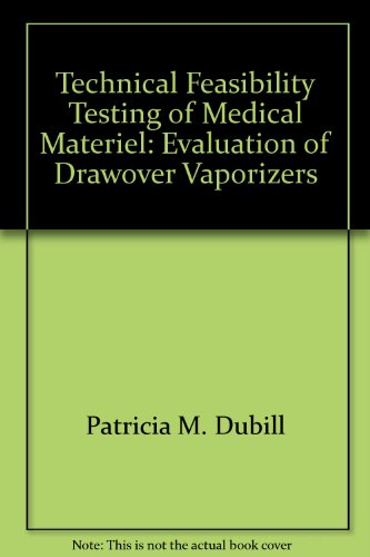 Technical Feasibility Testing of Medical Materiel: Evaluation of Drawover Vaporizers par Patricia M. Dubill