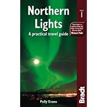 Northern Lights: A practical travel guide (Bradt Travel Guides (Other Guides))