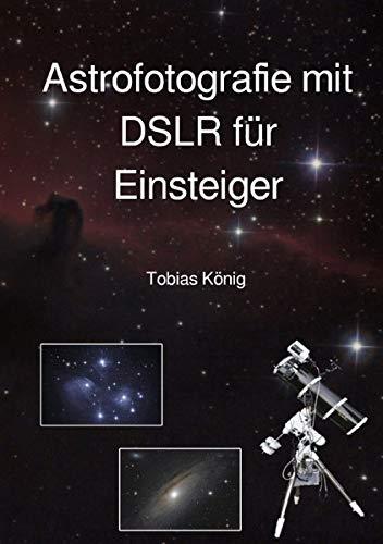Astrofotografie mit DSLR für Einsteiger