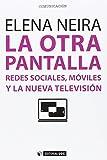 La otra pantalla: Redes sociales, móviles y la nueva televisión