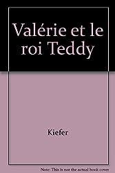 Valérie et le roi Teddy