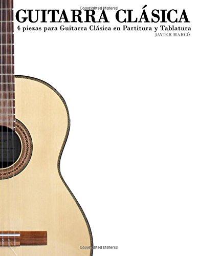 Guitarra Clásica: 4 piezas para Guitarra Clásica en Partitura y Tablatura