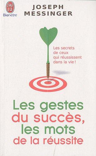 Les gestes du succès, les mots de la réussite