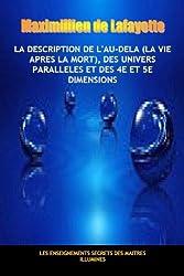 La Description De L'au-Dela (La Vie Apres La Mort), Des Univers Parallèles Et Des 4e Et 5e Dimensions