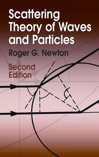 Scattering Theory of Waves and Particles: Second Edition (Dover Books on Physics) (Roger G Newton)