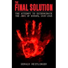 The Final Solution: The Attempt to Exterminate the Jews of Europe, 1939-1945 by Gerald Reitlinger (2016-03-10)