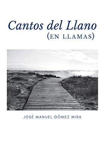 Cantos del Llano: (en llamas) por José Manuel Gómez Mira