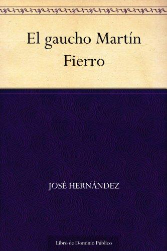 El gaucho Martín Fierro por José Hernández