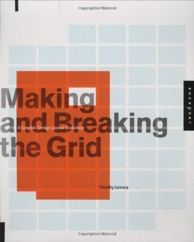 Making and Breaking the Grid: A Layout Design Workshop by Samara, Timothy New Edition (2005)