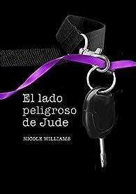 El lado peligroso de Jude par Nicole Williams