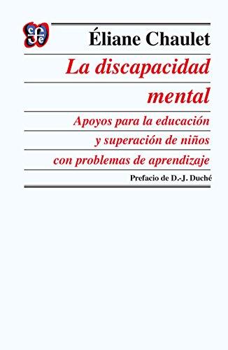 La discapacidad mental. Apoyos para la educación y superación de niños con problemas de aprendizaje