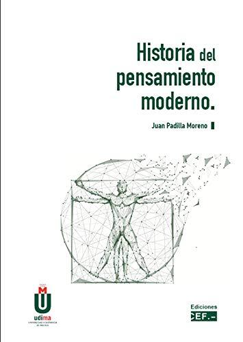 Historia del pensamiento moderno por Juan Padilla Moreno