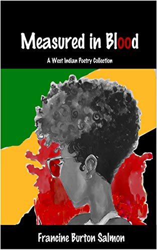 Measured in Blood: A West Indian Poetry Collection (English Edition)