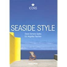 Seaside Style: 25 Jahre TASCHEN: Coastal Dwellings Around the Globe That Will Inspire Your Life and Dreams (Taschen 25th Anniversary Icons)