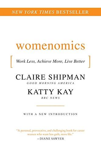 Womenomics: Work Less, Achieve More, Live Better