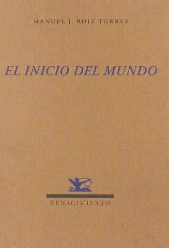 Inicio Del Mundo,El (Renacimiento) por Manuel J. Ruiz Torres