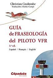Guía de Fraseología del Piloto VFR - 3.a ed - Español / Français / English