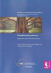 Familienunternehmen: Exploration einer Unternehmensform (Schriften zu Familienunternehmen)