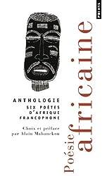 Poésie africaine : Six poètes d'Afrique francophone