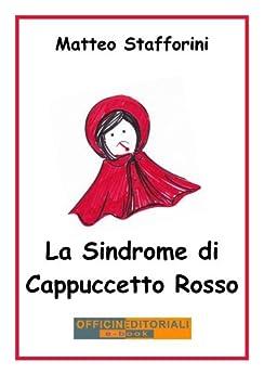 La Sindrome di Cappuccetto Rosso (Narrativa universale) di [Matteo Stafforini]