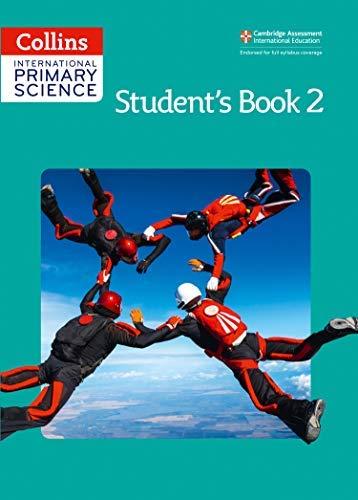 Collins International Primary Science International Primary Science Student's Book 2 by Karen Morrison;Tracey Baxter;Sunetra Berry;Pat Dower;Helen Harden;Pauline Hannigan(2014-09-01)
