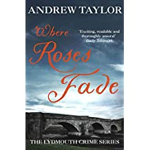 Where Roses Fade: The Lydmouth Crime Series Book 5