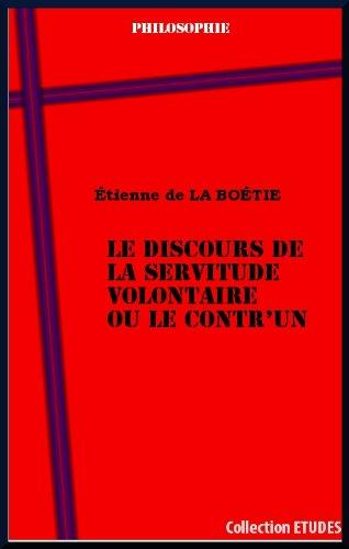 LE DISCOURS DE LA SERVITUDE VOLONTAIRE OU LE CONTR'UN