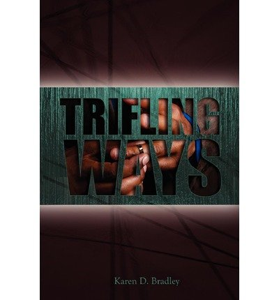 [ TRIFLING WAYS ] Bradley, Karen D (AUTHOR ) Jun-01-2011 Paperback