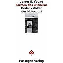 Formen des Erinnerns. Gedenkstätten des Holocaust (Passagen Zeitgeschehen)