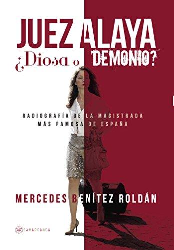 Juez Alaya ¿diosa o demonio? por Mercedes Benítez  Roldán