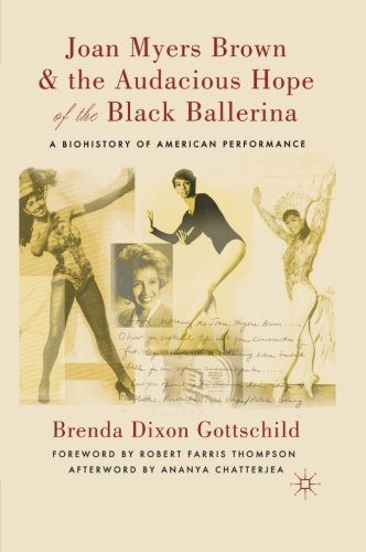 joan-myers-brown-and-the-audacious-hope-of-the-black-ballerina-a-biohistory-of-american-performance