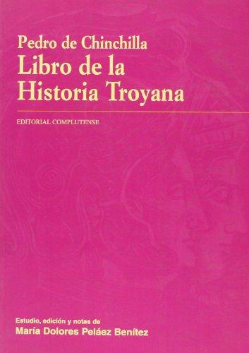 Pedro Chinchilla: Libro de la historia Troyana / Trojan Story Book por From Editorial Complutense, S.a.