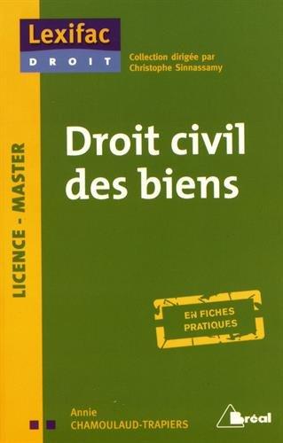 Droit civil des biens par Annie Chamoulaud-Trapiers
