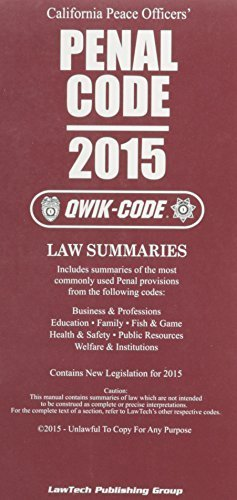 California Peace Officer's Penal Code: 2015 Qwik Code by Editor (2015-01-31)