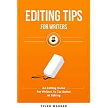 Editing Tips For Writers: An Editing Guide For Writers To Get Better At Editing (Authors Unite Book 3) (English Edition)
