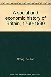 A Social and Economic History of Britain, 1760-1980