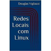 Redes Locais com Linux (Portuguese Edition)